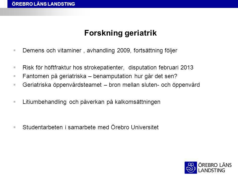 Forskning geriatrik Demens och vitaminer , avhandling 2009, fortsättning följer.