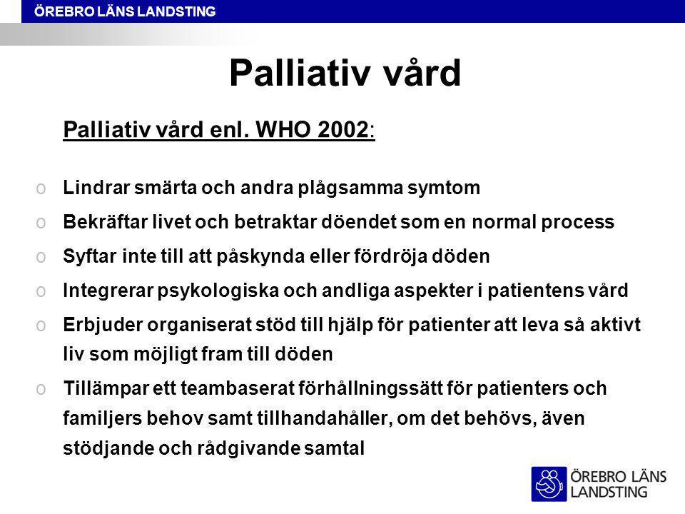 Palliativ vård Lindrar smärta och andra plågsamma symtom