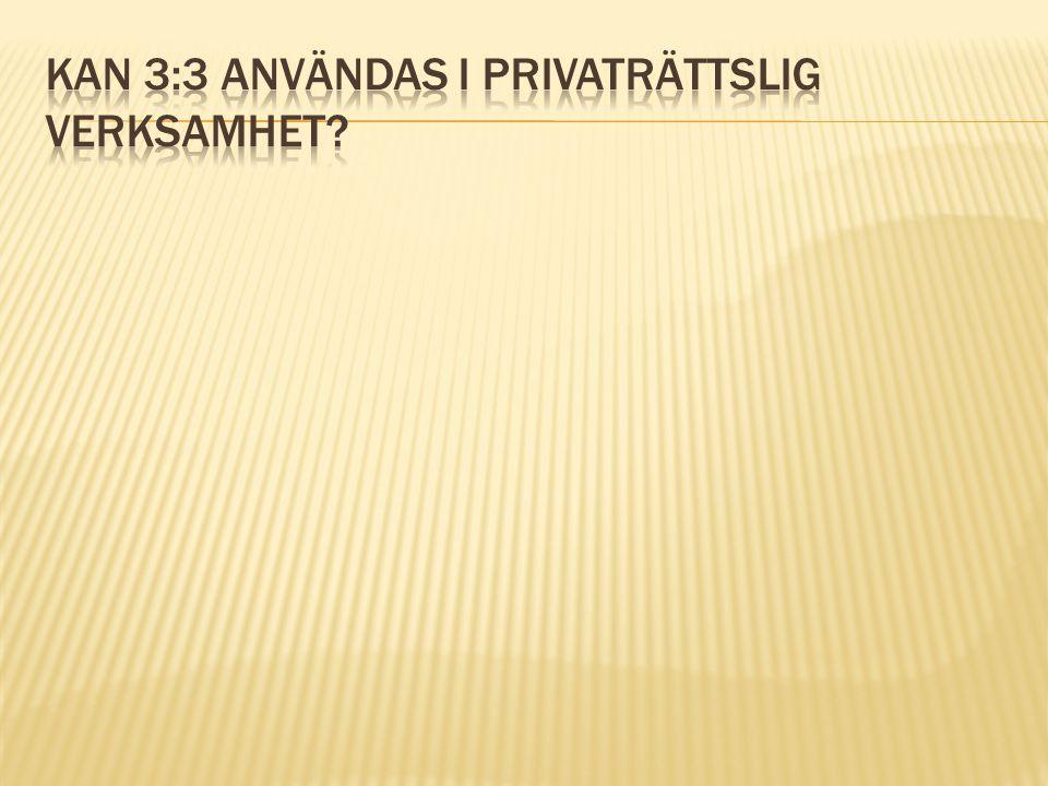 Kan 3:3 användas i privaträttslig verksamhet
