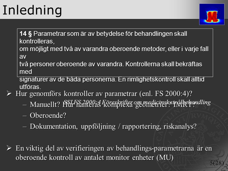 Inledning Hur genomförs kontroller av parametrar (enl. FS 2000:4)