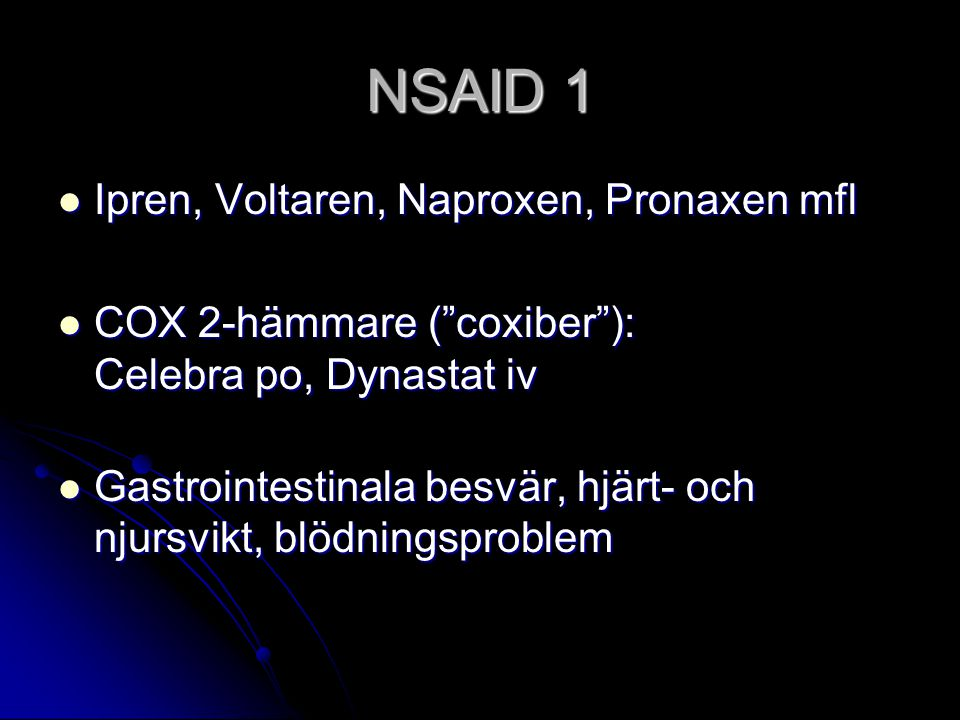 NSAID 1 Ipren, Voltaren, Naproxen, Pronaxen mfl