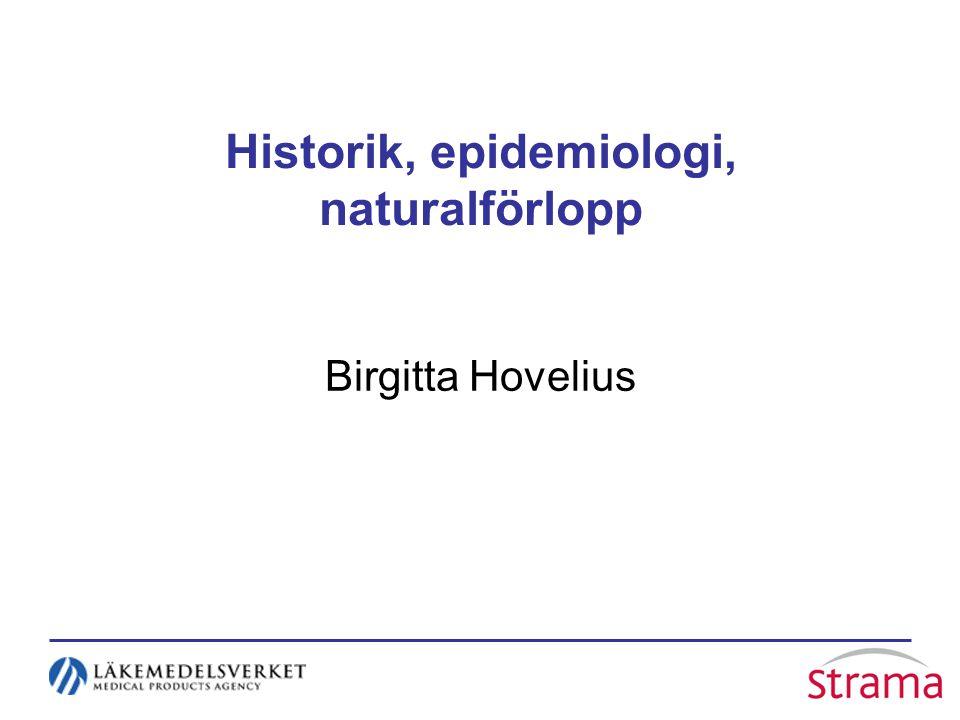 Historik, epidemiologi, naturalförlopp