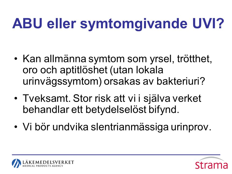 ABU eller symtomgivande UVI