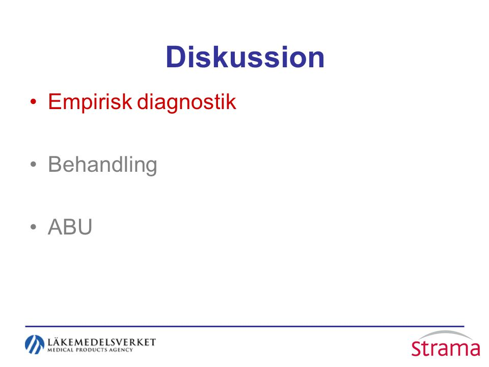 Diskussion Empirisk diagnostik Behandling ABU