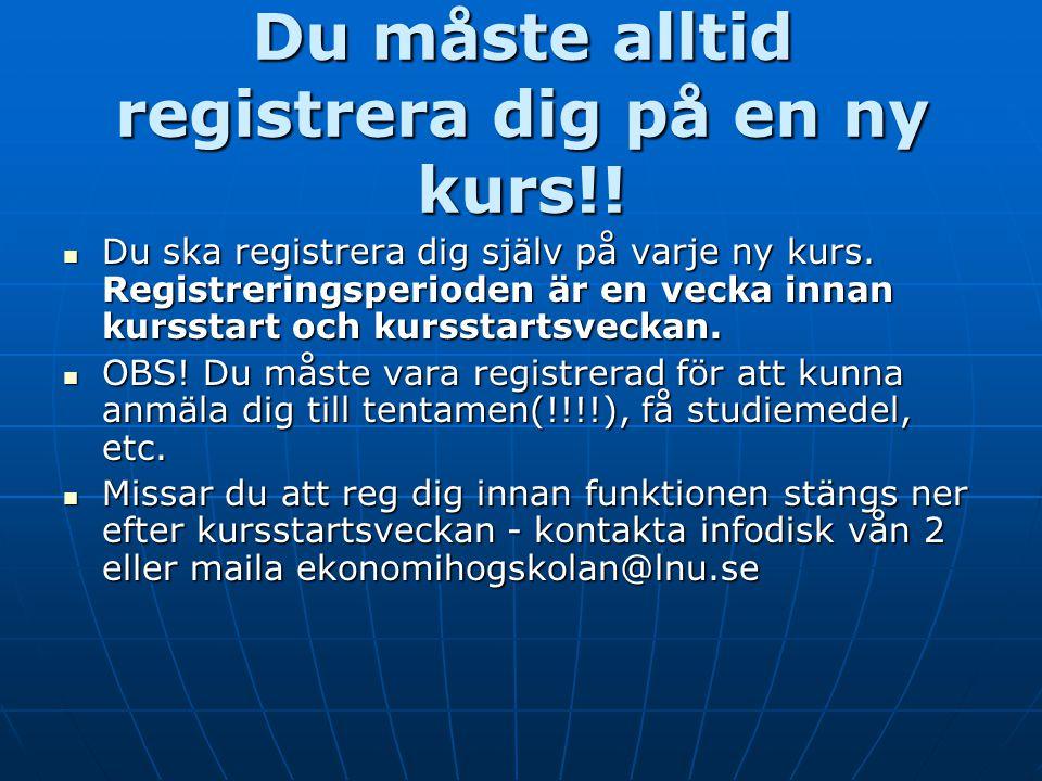 Du måste alltid registrera dig på en ny kurs!!