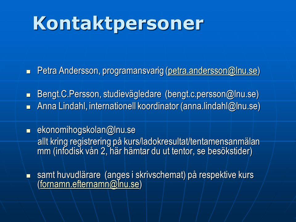 Kontaktpersoner Petra Andersson, programansvarig (petra.andersson@lnu.se) Bengt.C.Persson, studievägledare (bengt.c.persson@lnu.se)