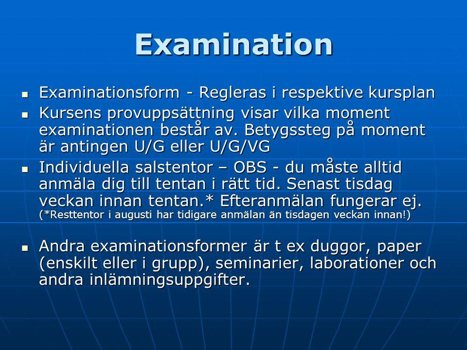 Examination Examinationsform - Regleras i respektive kursplan
