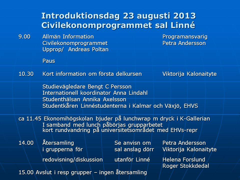 Introduktionsdag 23 augusti 2013 Civilekonomprogrammet sal Linné