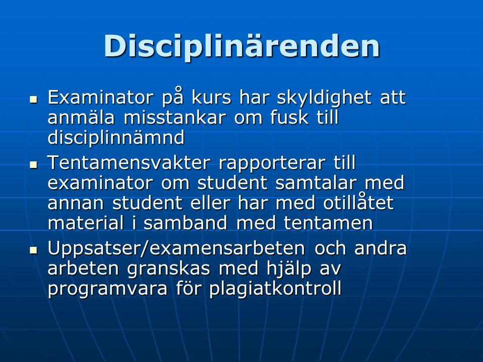 Disciplinärenden Examinator på kurs har skyldighet att anmäla misstankar om fusk till disciplinnämnd.