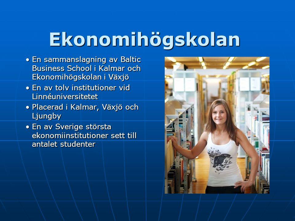 Ekonomihögskolan En sammanslagning av Baltic Business School i Kalmar och Ekonomihögskolan i Växjö.