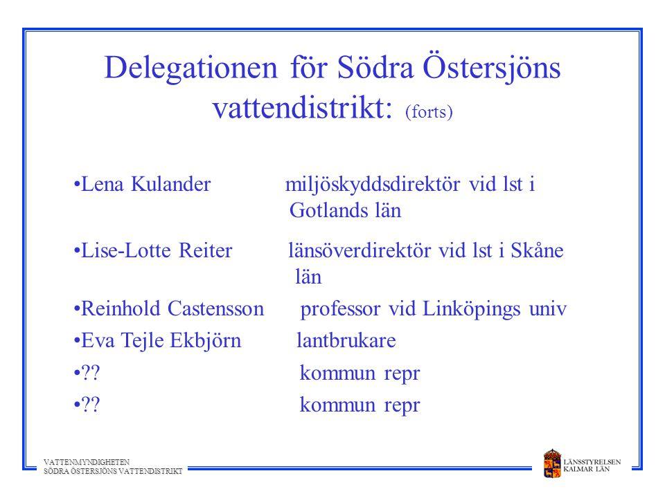 Delegationen för Södra Östersjöns vattendistrikt: (forts)