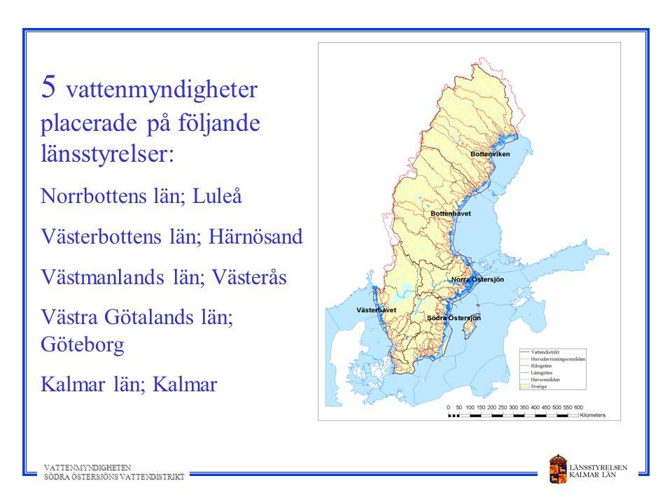 5 vattenmyndigheter placerade på följande länsstyrelser: