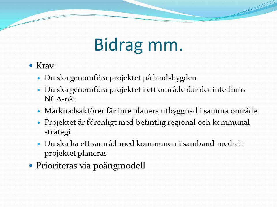 Bidrag mm. Krav: Prioriteras via poängmodell