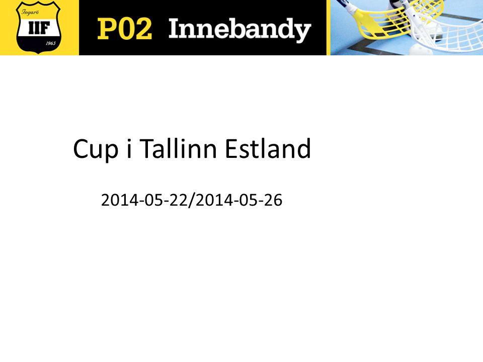 Cup i Tallinn Estland 2014-05-22/2014-05-26
