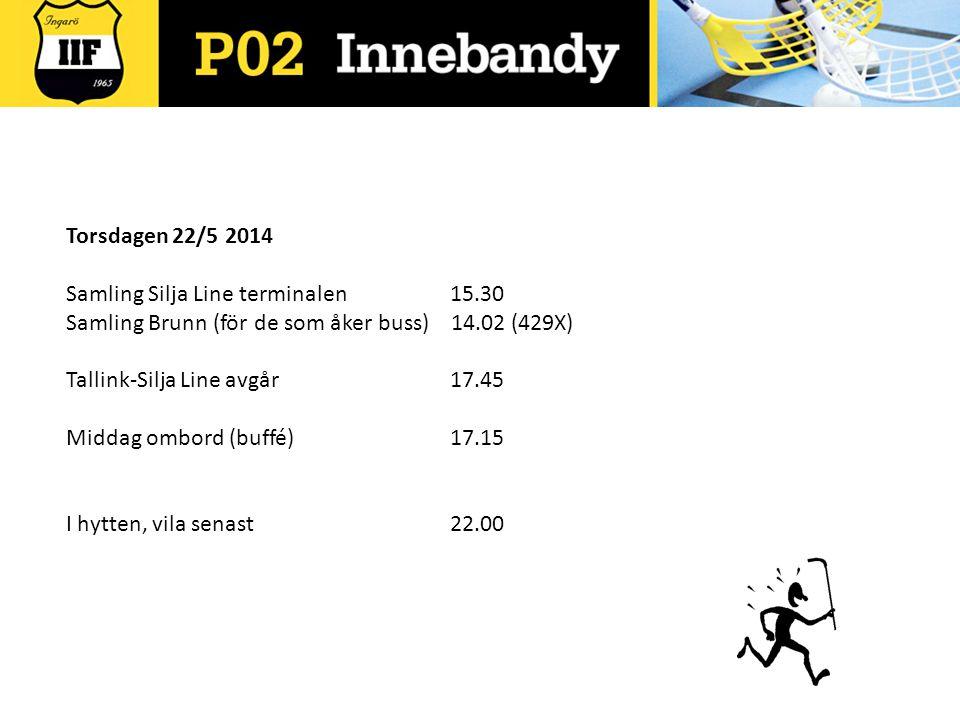 Torsdagen 22/5 2014 Samling Silja Line terminalen 15.30. Samling Brunn (för de som åker buss) 14.02 (429X)