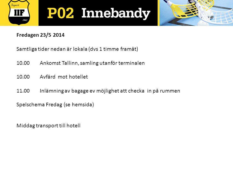 Fredagen 23/5 2014 Samtliga tider nedan är lokala (dvs 1 timme framåt) 10.00 Ankomst Tallinn, samling utanför terminalen.