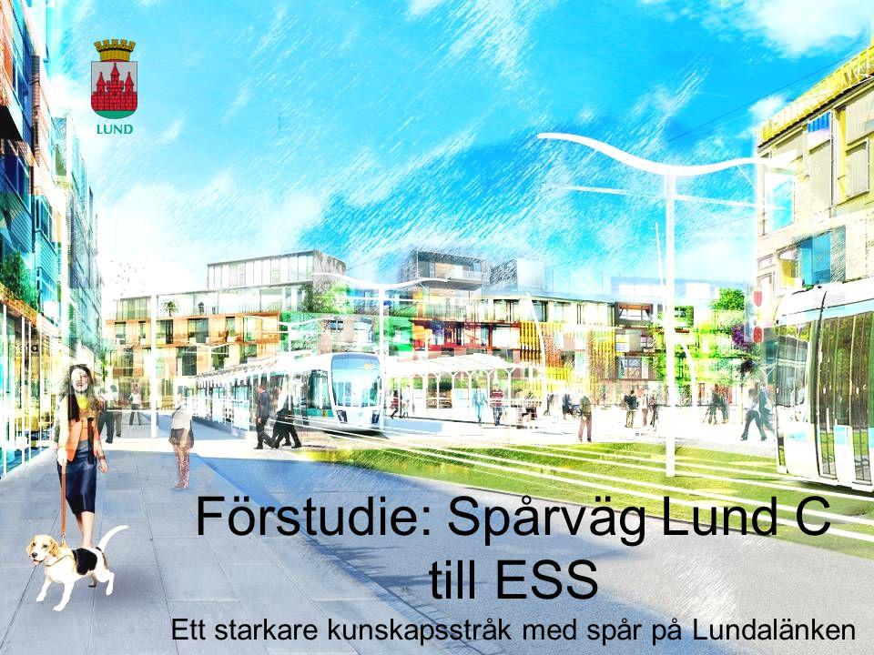 Förstudie: Spårväg Lund C till ESS Ett starkare kunskapsstråk med spår på Lundalänken