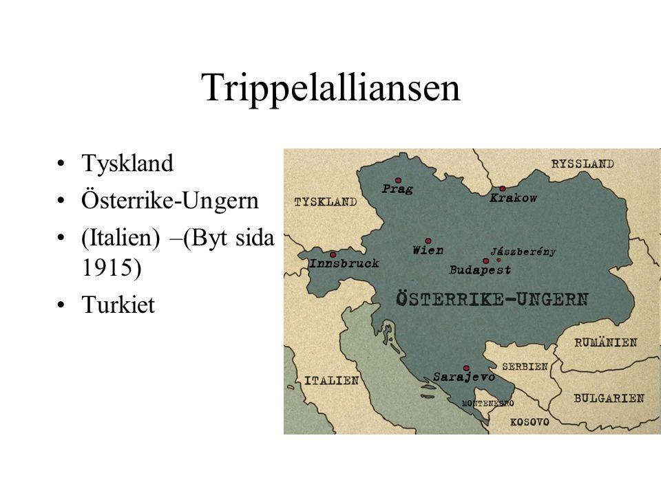 Trippelalliansen Tyskland Österrike-Ungern (Italien) –(Byt sida 1915)