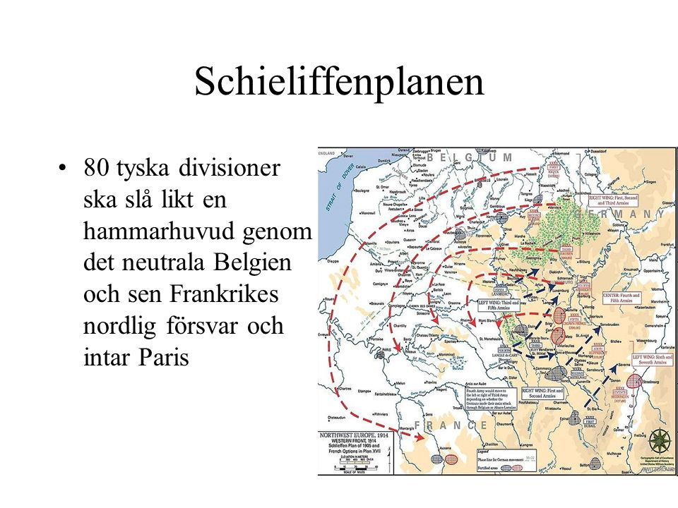 Schieliffenplanen 80 tyska divisioner ska slå likt en hammarhuvud genom det neutrala Belgien och sen Frankrikes nordlig försvar och intar Paris.