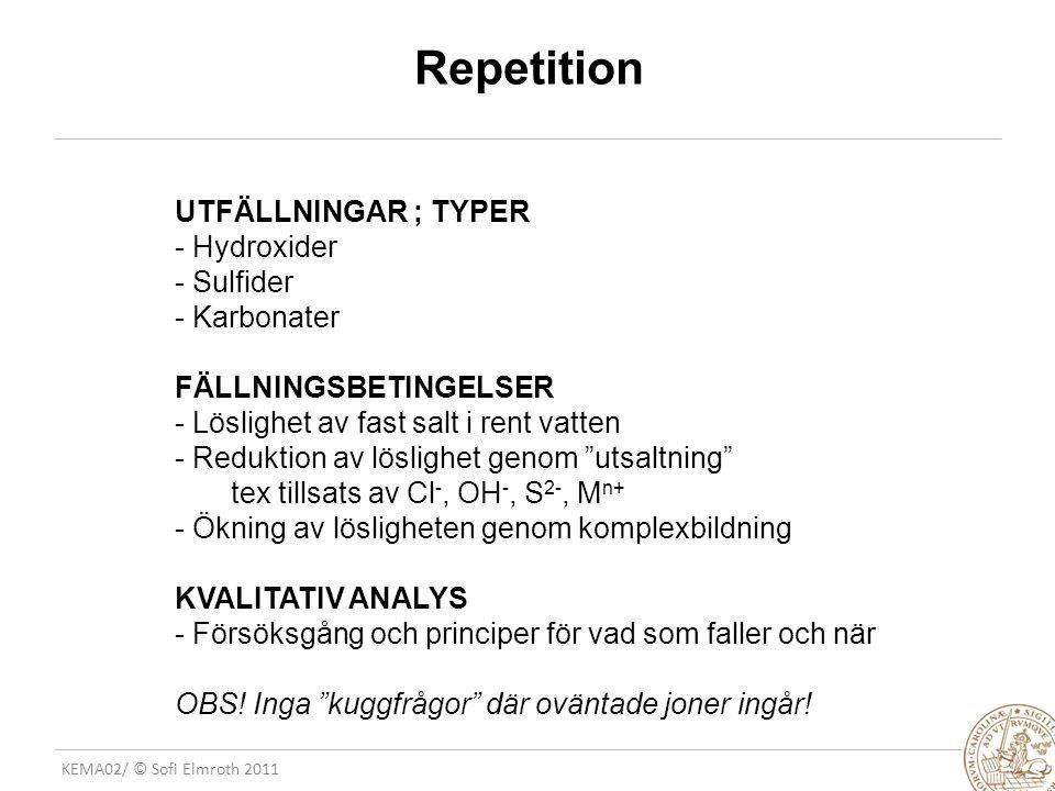 Repetition UTFÄLLNINGAR ; TYPER Hydroxider Sulfider