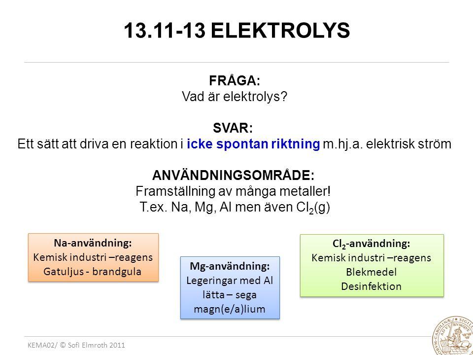 13.11-13 ELEKTROLYS FRÅGA: Vad är elektrolys SVAR: