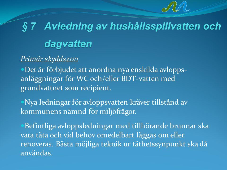 § 7 Avledning av hushållsspillvatten och dagvatten