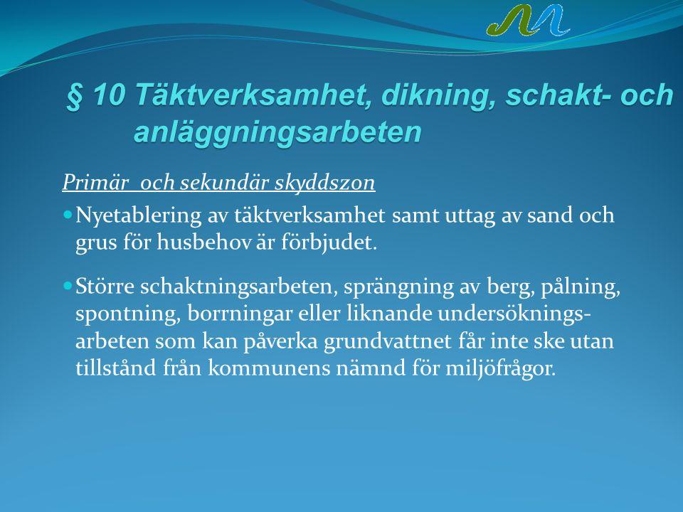 § 10 Täktverksamhet, dikning, schakt- och anläggningsarbeten