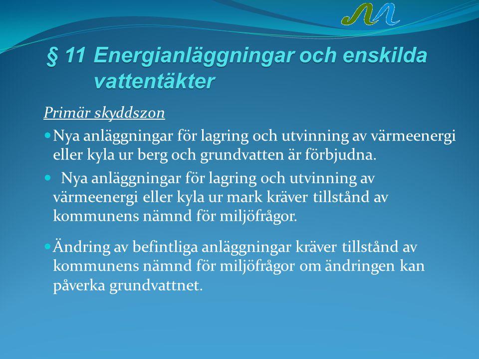 § 11 Energianläggningar och enskilda vattentäkter