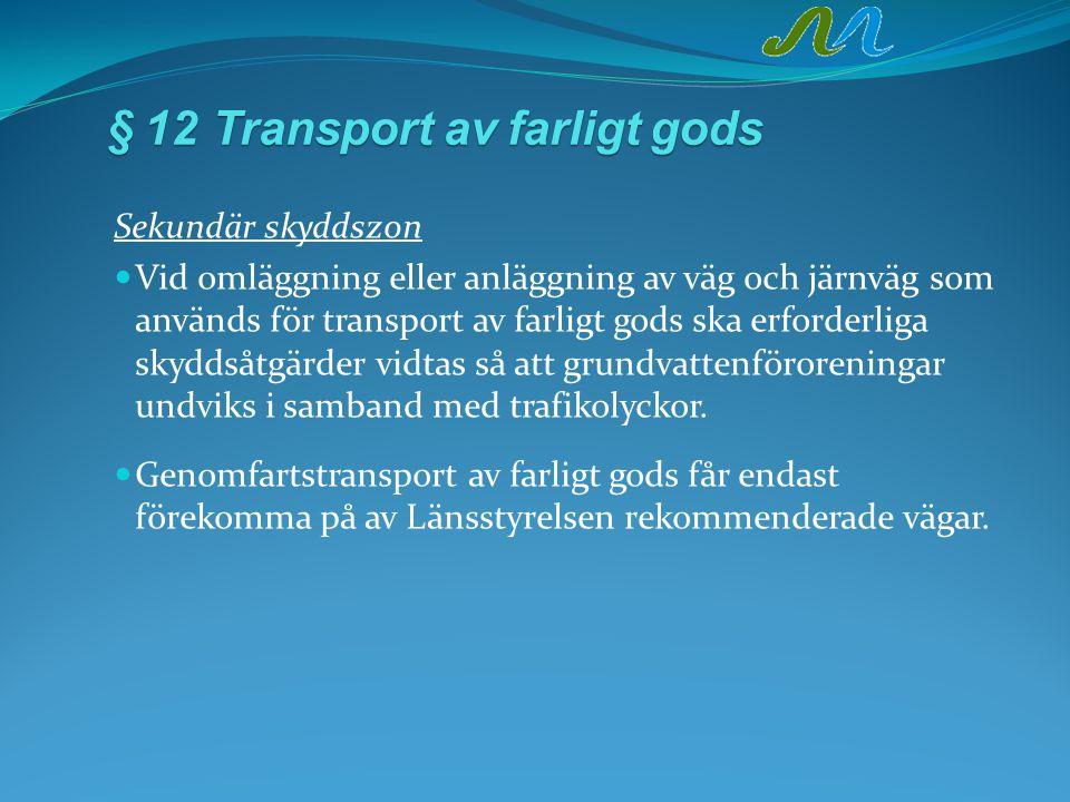 § 12 Transport av farligt gods