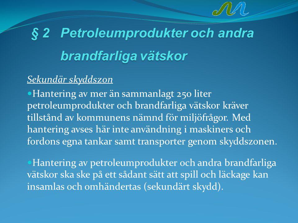 § 2 Petroleumprodukter och andra brandfarliga vätskor
