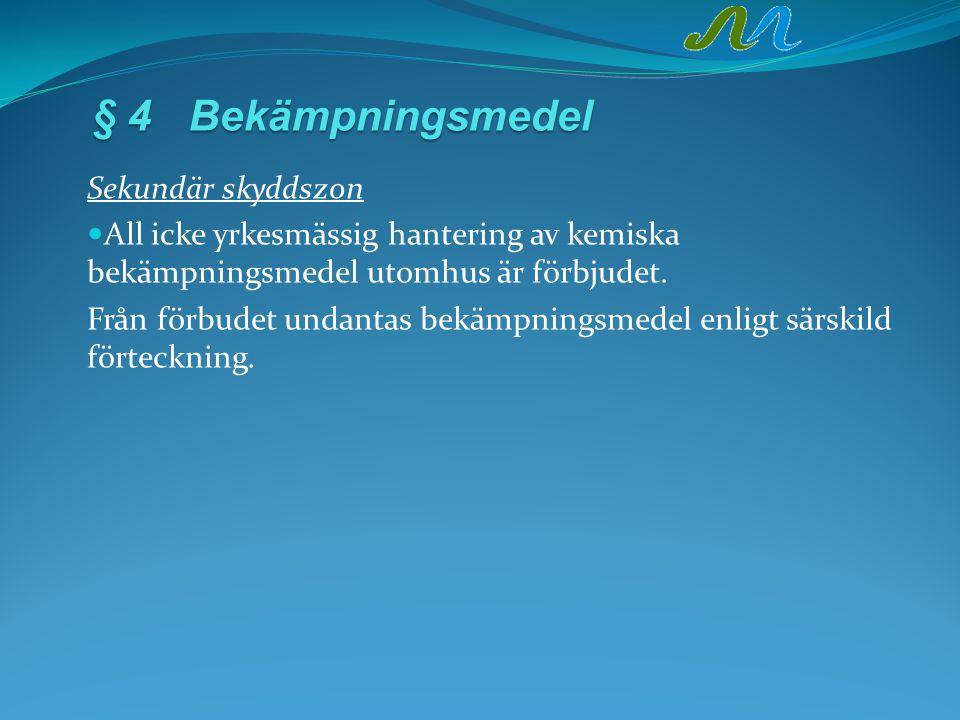 § 4 Bekämpningsmedel Sekundär skyddszon