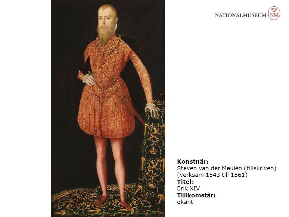 Konstnär: Steven van der Meulen (tillskriven) (verksam 1543 till 1561) Titel: Erik XIV. Tillkomstår: