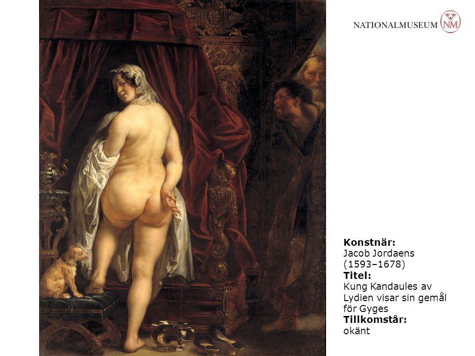 Konstnär: Jacob Jordaens. (1593–1678) Titel: Kung Kandaules av Lydien visar sin gemål för Gyges.