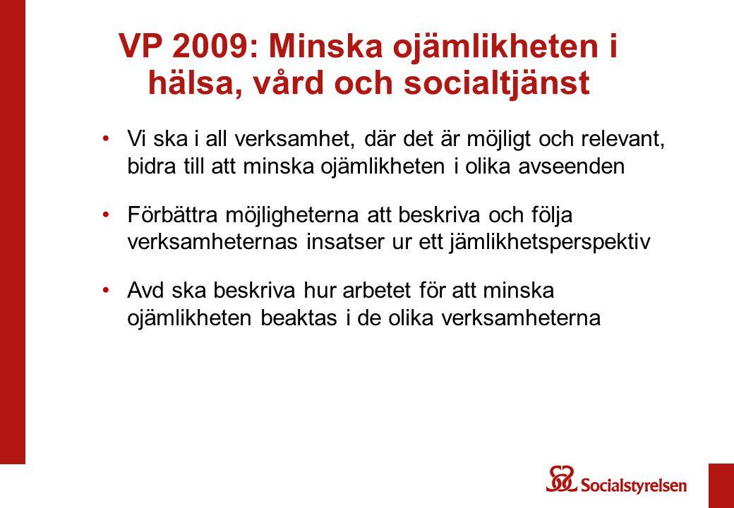 VP 2009: Minska ojämlikheten i hälsa, vård och socialtjänst