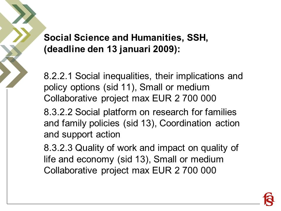 Social Science and Humanities, SSH, (deadline den 13 januari 2009):