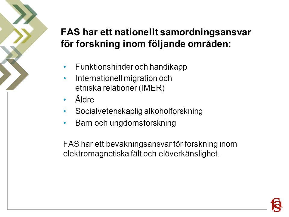 FAS har ett nationellt samordningsansvar för forskning inom följande områden: