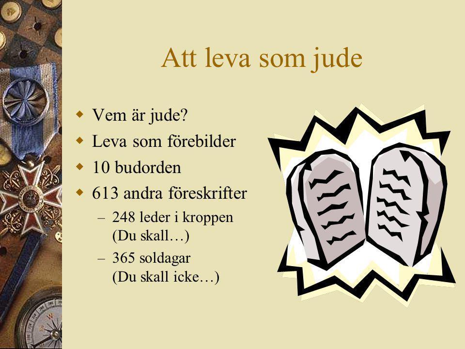 Att leva som jude Vem är jude Leva som förebilder 10 budorden