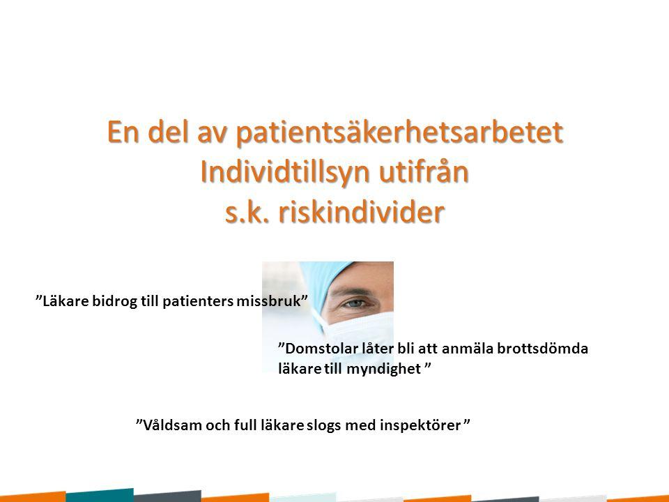 En del av patientsäkerhetsarbetet Individtillsyn utifrån