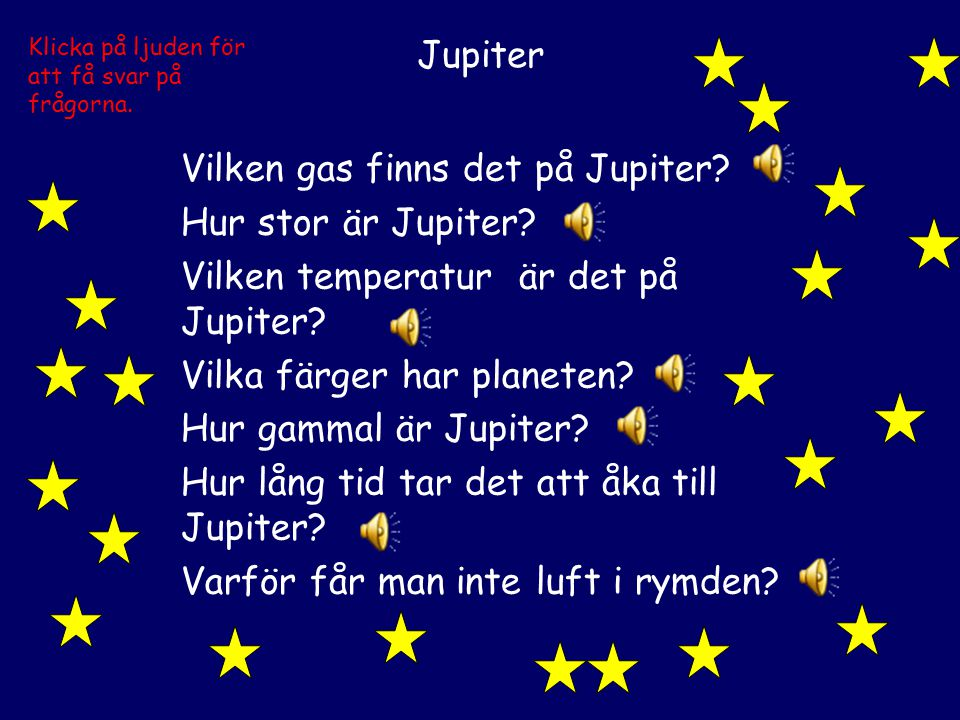 Vilken gas finns det på Jupiter Hur stor är Jupiter