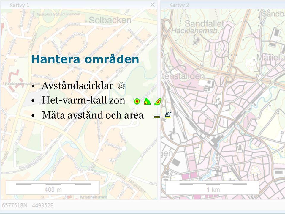 Hantera områden Avståndscirklar Het-varm-kall zon