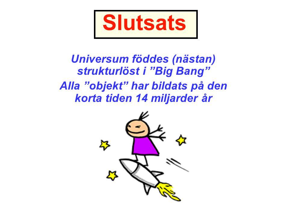 Slutsats Universum föddes (nästan) strukturlöst i Big Bang
