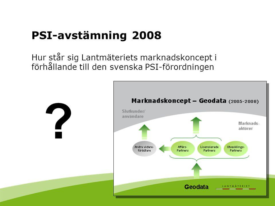 PSI-avstämning 2008 Hur står sig Lantmäteriets marknadskoncept i förhållande till den svenska PSI-förordningen.