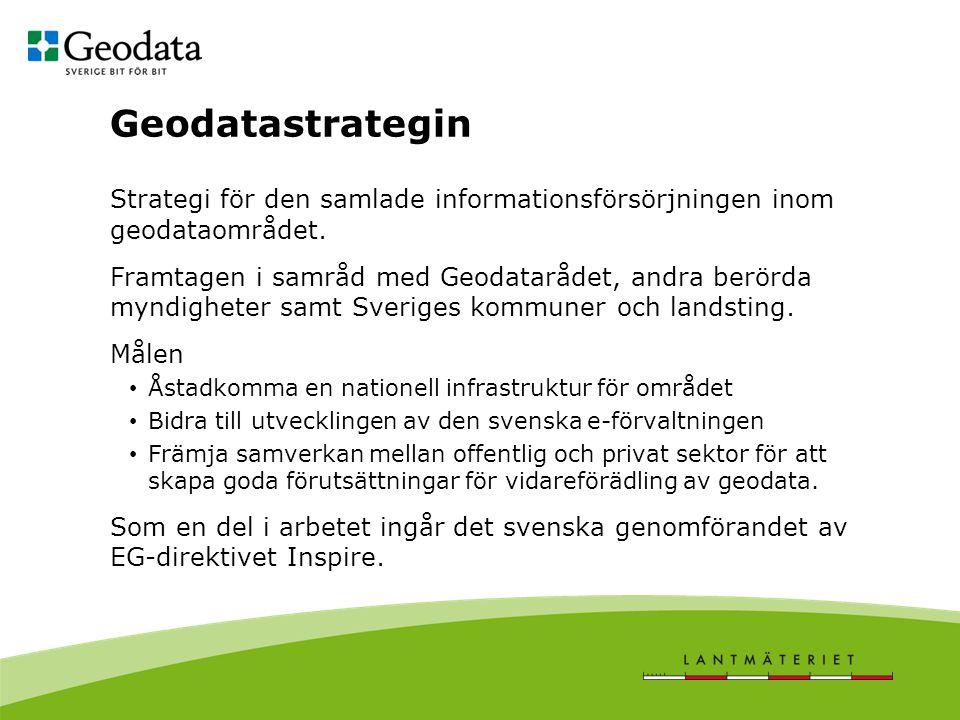 Geodatastrategin Strategi för den samlade informationsförsörjningen inom geodataområdet.