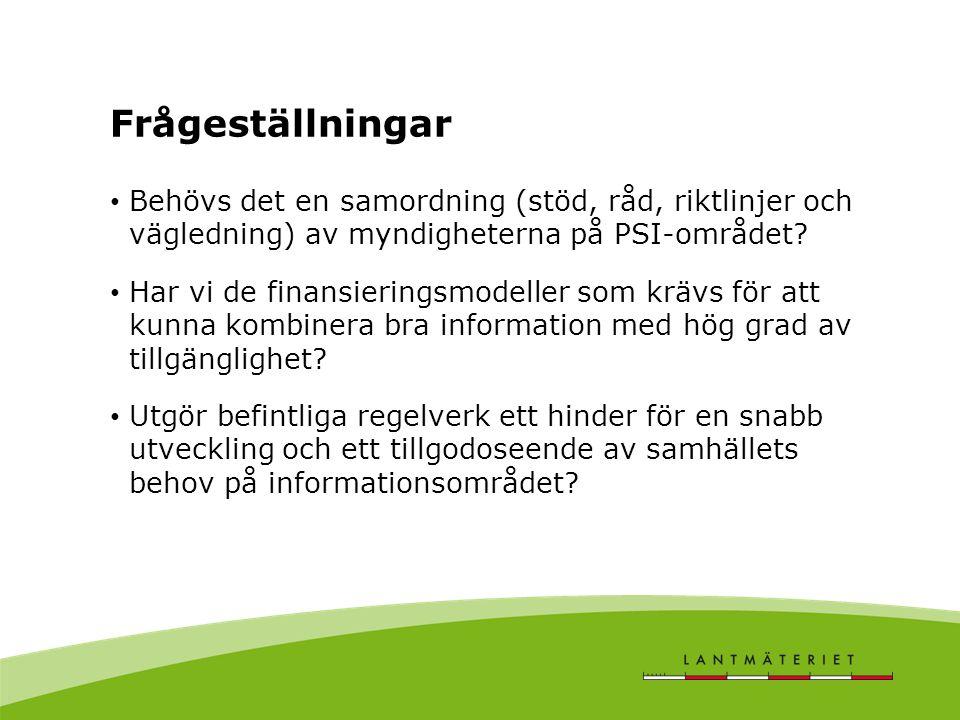 Frågeställningar Behövs det en samordning (stöd, råd, riktlinjer och vägledning) av myndigheterna på PSI-området