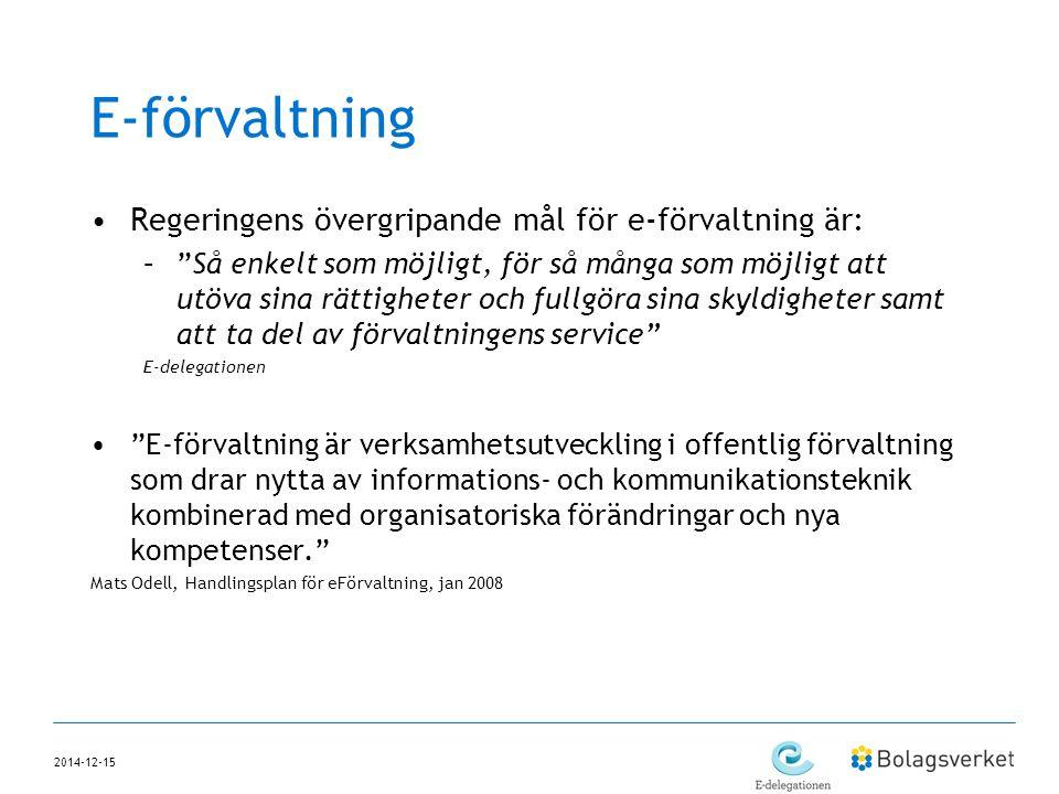 E-förvaltning Regeringens övergripande mål för e-förvaltning är: