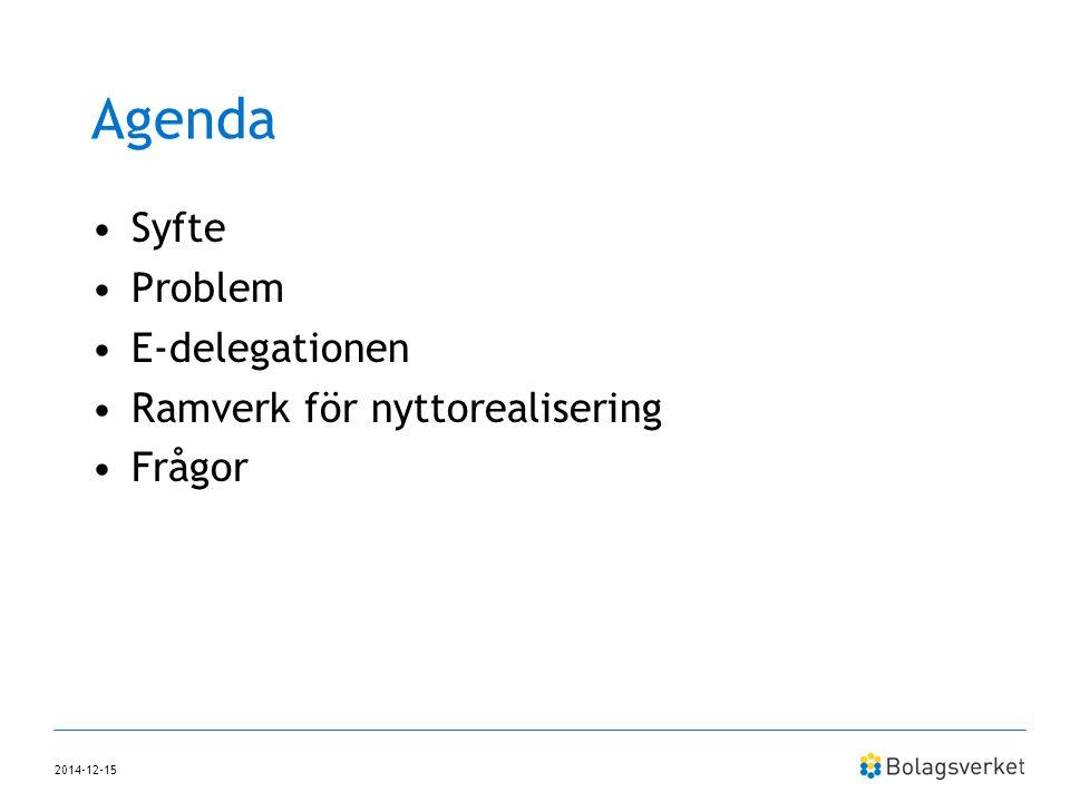 Agenda Syfte Problem E-delegationen Ramverk för nyttorealisering