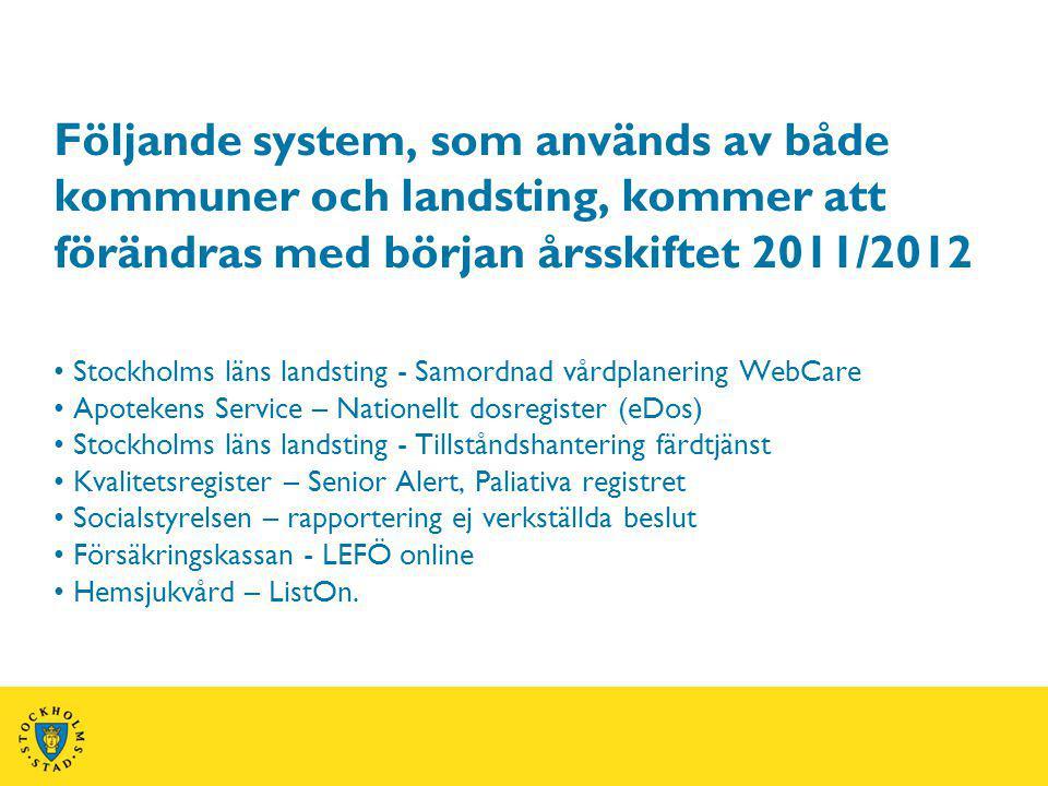 Följande system, som används av både kommuner och landsting, kommer att förändras med början årsskiftet 2011/2012.