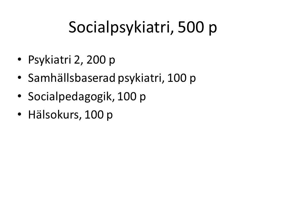 Socialpsykiatri, 500 p Psykiatri 2, 200 p