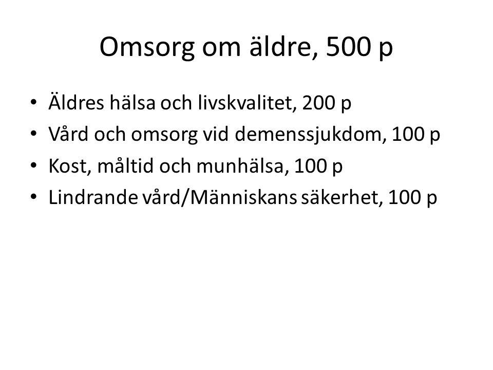 Omsorg om äldre, 500 p Äldres hälsa och livskvalitet, 200 p