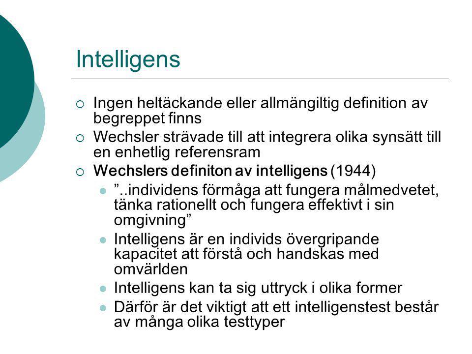 Intelligens Ingen heltäckande eller allmängiltig definition av begreppet finns.